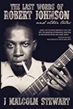 The Last Words of Robert Johnson and Other…