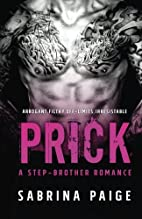 Prick (Step Brother Romance, #1) by Sabrina…