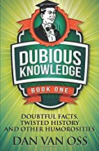 Dubious Knowledge: Doubtful Facts, Twisted…