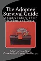 The Adoptee Survival Guide: Adoptees Share…
