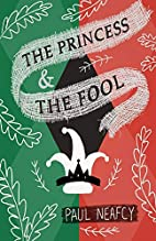 The Princess and The Fool by Paul Neafcy