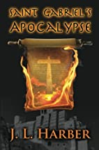 Saint Gabriel's Apocalypse: A Stephen…
