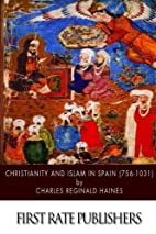 Christianity and Islam in Spain, A.D.…