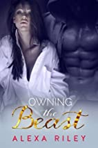 Owning the Beast by Alexa Riley