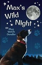 Max's Wild Night by Meg Welch Dendler