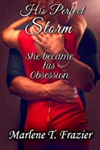 His Perfect Storm by Marlene T. Frazier