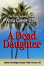 A Dead Daughter by Anna Celeste Burke