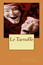 Le Tartuffe (French Edition) by Jean…