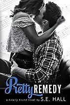 Pretty Remedy (Finally Found, #2) by S.E.…