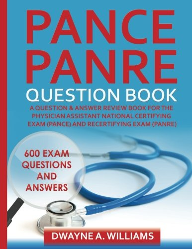 pance-and-panre-question-book-a-comprehensive-question-and-answer-study-review-book-for-the-physician-assistant-national-certification-and-recertification-exam