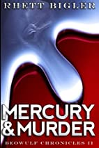 Mercury & Murder (Beowulf Chronicles)…