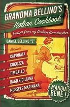 Grandma Bellino's Italian Cookbook:…