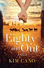Eighty and Out by Kim Cano