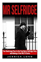 Mr Selfridge: Your Backstage Pass to the…
