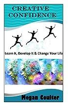 Creative Confidence: Learn It, Develop It &…