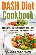 DASH Diet Cookbook: Delicious, Quick and…