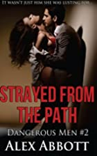 Strayed from the Path - The Dangerous Men #2…