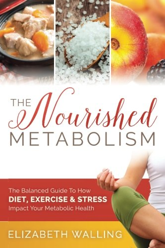 the-nourished-metabolism-the-balanced-guide-to-how-diet-exercise-and-stress-impact-your-metabolic-health