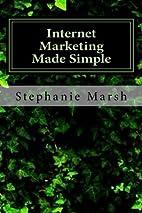 Internet Marketing Made Simple: Everything…