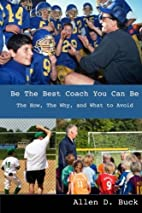 Be The Best Coach You Can Be: The How, The…