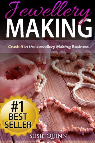 jewellery-making-crush-it-in-the-jewellery-making-business-make-huge-profits-by-designing-exquisite-beautiful-jewellery-right-in-your-own-home