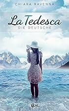 La Tedesca - Die Deutsche by Chiara Ravenna