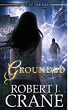 Grounded (Out of the Box Book 4) by Robert…