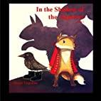 In the Shadow of the Squirrel: Book 1…