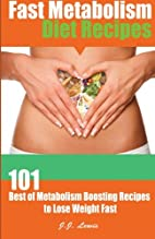 Fast Metabolism Diet Recipes: 101 Best of…