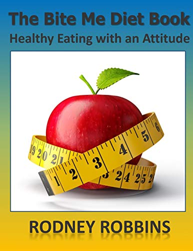 the-bite-me-diet-book-healthy-eating-with-an-attitude