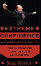Extreme Confidence: A Comprehensive Guide…