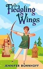 On Fledgling Wings by Jennifer Bohnhoff
