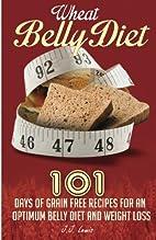 Wheat Belly Diet: 101 Days of Grain Free…