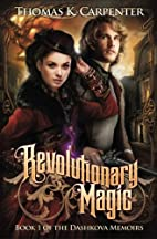 Revolutionary Magic by Thomas K. Carpenter