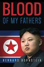 Blood of My Fathers: A Novel by Bernard…