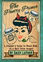 The Pantry Primer: A Prepper's Guide to…