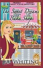 The Sweet Dreams Bake Shop (Sweet Cove…