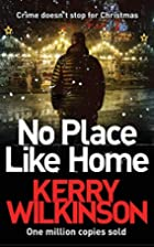 No Place Like Home by Kerry Wilkinson