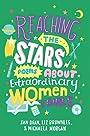 Reaching the Stars: Poems about Extraordinary Women & Girls - Jan Dean