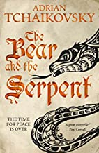The Bear and the Serpent by Adrian…