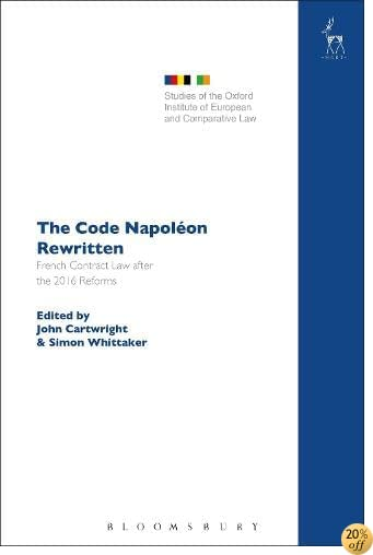 The Code Napoleon Rewritten: French Contract Law after the 2016 Reforms (Studies of the Oxford Institute of European and Comparative Law)