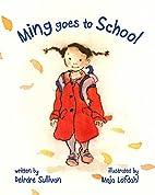 Ming Goes to School by Deirdre Sullivan