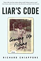 Liar's Code: Growing Up Fishing by Richard…