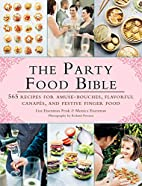 The Party Food Bible: 565 Recipes for…