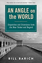 An Angle on the World: Dispatches and…