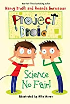 Science No Fair!: Project Droid #1 by Nancy…