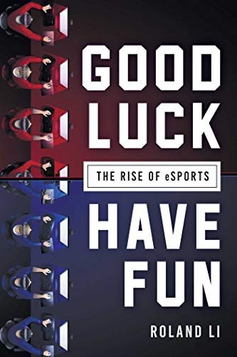 good-luck-have-fun-the-rise-of-esports