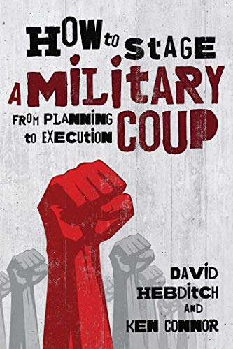 how-to-stage-a-military-coup-from-planning-to-execution