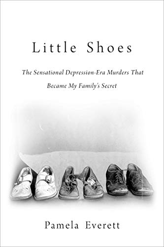 little-shoes-the-sensational-depression-era-murders-that-became-my-familys-secret