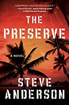 The Preserve: A Novel by Steve Anderson